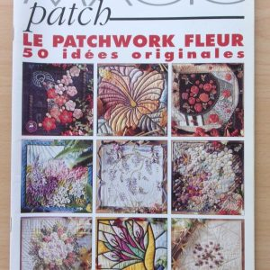 MAGIC PATCH - LE PATCHWORK FLEUR - 50 idées originales