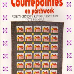 Courtepointes en patchwork une technique révolutionnaire vite et simple