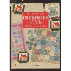 Grands manuels courtepointes patchwork vite et simple