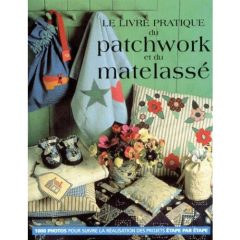 Le livre pratique du patchwork et du matelassé