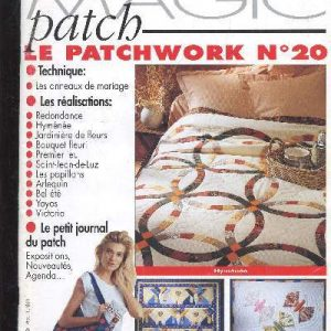 Revue Magic Patch « Le patchwork Numéro 20 » Les Editions de Saxe