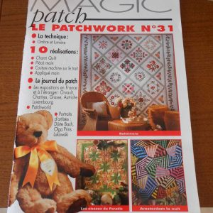 Revue Magic Patch « Le patchwork Numéro 31 » Les Editions de Saxe