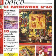 """Revue Magic Patch """"Le patchwork Numéro 40"""" Les Editions de Saxe, créations patchwork."""