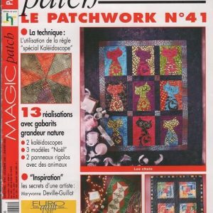 Revue Magic Patch «Le patchwork Numéro 41» Les Editions de Saxe, créations patchwork.