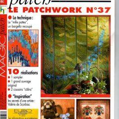 """Revue Magic Patch """"Le patchwork Numéro 37"""" Les Editions de Saxe, créations patchwork."""