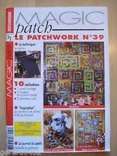 Revue Magic Patch «Le patchwork Numéro 39» Les Editions de Saxe, créations patchwork.