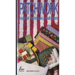 PATCHWORK . MATERIEL/TECHNIQUES/REALISATIONS